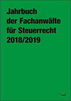 Jahrbuch der Fachanwälte für Steuerrecht 2018/2019 von Arbeitsgemeinschaft der