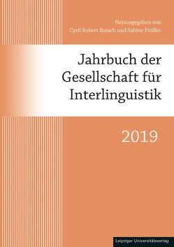 Jahrbuch der Gesellschaft für Interlinguistik 2019 von Brosch,  Cyril Robert, Fiedler,  Sabine