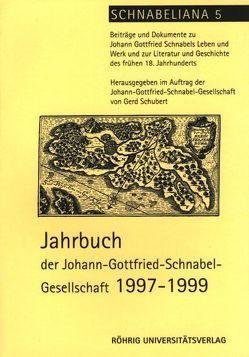 Jahrbuch der Johann-Gottfried-Schnabel-Gesellschaft / Jahrbuch der Johann-Gottfried-Schnabel-Gesellschaft 1997-1999 von Czerwionka,  Marcus, Gugisch,  Peter, Inamoto,  Megumo, Schubert,  Gerd