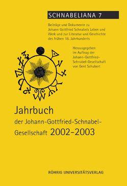 Jahrbuch der Johann-Gottfried-Schnabel-Gesellschaft 2002-2003 von Schubert,  Gerd