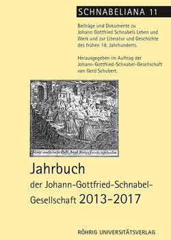 Jahrbuch der Johann-Gottfried-Schnabel-Gesellschaft 2013-2017 von Schubert,  Gerd