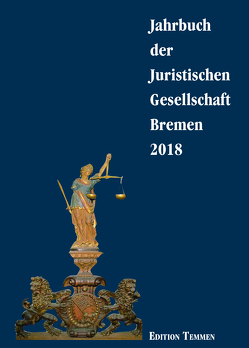 Jahrbuch der juristischen Gesellschaft Bremen / Jahrbuch der Juristischen Gesellschaft Bremen 2018