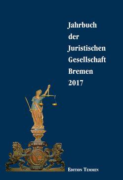 Jahrbuch der juristischen Gesellschaft Bremen / Jahrbuch der Juristischen Gesellschaft Bremen 2017 von Buse,  Karen
