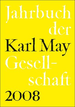 Jahrbuch der Karl-May-Gesellschaft 2008 von Roxin,  Claus, Schmiedt,  Helmut, Vollmer,  Hartmut, Zeilinger,  Johannes