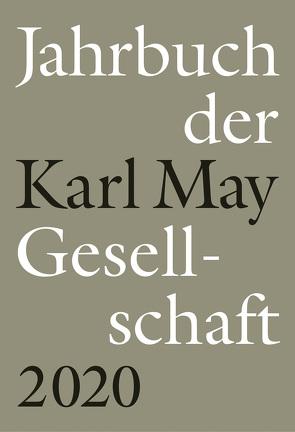 Jahrbuch der Karl-May-Gesellschaft 2020 von Roxin,  Claus, Schleburg,  Florian, Schmiedt,  Helmut, Vollmer,  Hartmut, Zeilinger,  Johannes