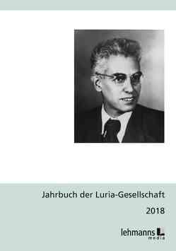 Jahrbuch der Luria-Gesellschaft 2018 von Jantzen,  Wolfgang, Lanwer,  Willehad