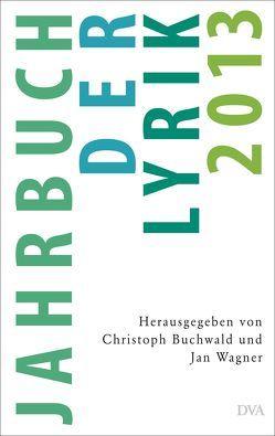 Jahrbuch der Lyrik 2013 von Buchwald,  Christoph, Wagner,  Jan