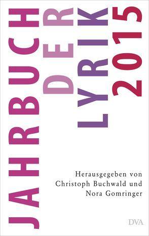 Jahrbuch der Lyrik 2015 von Buchwald,  Christoph, Gomringer,  Nora