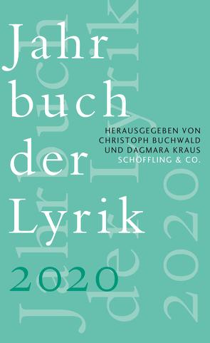 Jahrbuch der Lyrik 2020 von Buchwald,  Christoph, Kraus,  Dagmara