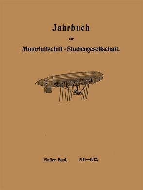 Jahrbuch der Motorluftschiff-Studiengesellschaft von Assmann,  R., Daimler,  Paul, Föppl,  O., Prandtl,  L.