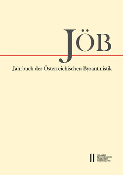 Jahrbuch der österreichischen Byzantinistik / Jahrbuch der Österreichischen Byzantinistik 70/2020 von Gastgeber,  Christian, Preiser-Kapeller,  Johannes, Rapp,  Claudia, Schiffer,  Elisabeth