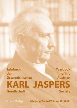 Jahrbuch der Österreichischen Karl-Jaspers-Gesellschaft 30/2017 von Karl-Jaspers-Gesellschaft (Hrsg.)