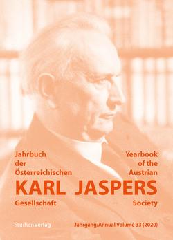 Jahrbuch der Österreichischen Karl-Jaspers-Gesellschaft 33 (2020) von Karl-Jaspers-Gesellschaft (Hrsg.)