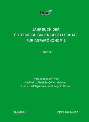 Jahrbuch der Österreichischen Gesellschaft für Agrarökonomie / Armut und Reichtum im ländlichen Raum von Kirner,  Leopold, Meixner,  Oliver, Pistrich,  Karlheinz, Wytrzens,  Hans K