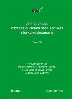 Jahrbuch der Österreichischen Gesellschaft für Agrarökonomie / Europäische Integration von Hofreither,  Markus, Pistrich,  Karlheinz, Sinabell,  Franz, Tamme,  Oliver, Wytrzens,  Hans K