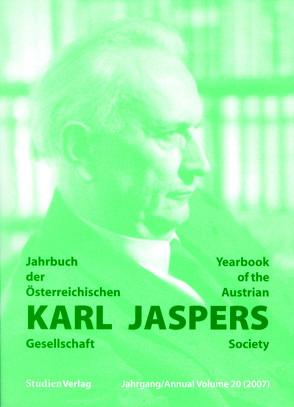 Jahrbuch der Österreichischen Karl-Jaspers-Gesellschaft 20/2007 von Karl-Jaspers-Gesellschaft (Hrsg.)
