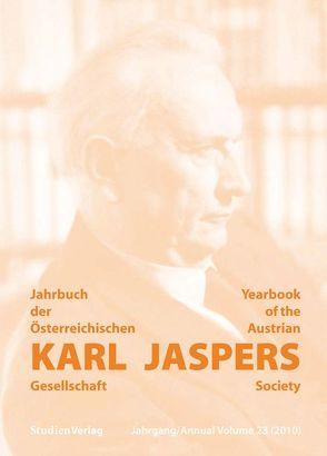 Jahrbuch der Österreichischen Karl-Jaspers-Gesellschaft 23/2010 von Karl-Jaspers-Gesellschaft (Hrsg.)
