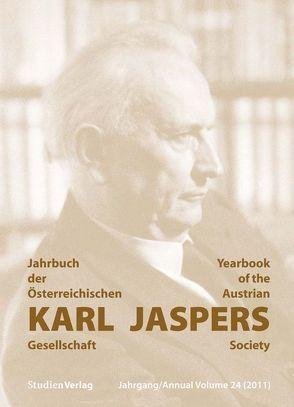 Jahrbuch der Österreichischen Karl-Jaspers-Gesellschaft 24/2011 von Karl-Jaspers-Gesellschaft (Hrsg.)