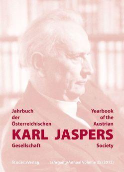 Jahrbuch der Österreichischen Karl-Jaspers-Gesellschaft 25/2012 von Karl-Jaspers-Gesellschaft (Hrsg.),  Karl-Jaspers-Gesellschaft