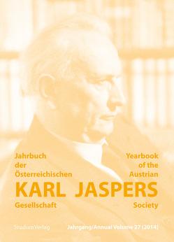 Jahrbuch der Österreichischen Karl-Jaspers-Gesellschaft 27/2014 von Karl-Jaspers-Gesellschaft (Hrsg.)