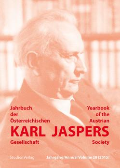 Jahrbuch der Österreichischen Karl-Jaspers-Gesellschaft 28/2015 von Karl-Jaspers-Gesellschaft (Hrsg.)