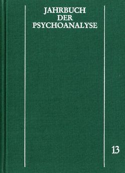 Jahrbuch der Psychoanalyse / Band 13 von Eickhoff,  Friedrich-Wilhelm, Loch,  Wolfgang