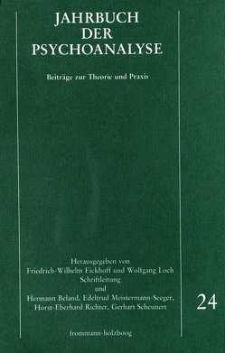 Jahrbuch der Psychoanalyse / Band 24 von Beland,  Hermann, Eickhoff,  Friedrich-Wilhelm, Loch,  Wolfgang, Meistermann-Seeger,  Edeltrud, Richter,  Horst-Eberhard, Scheunert,  Gerhart