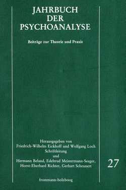 Jahrbuch der Psychoanalyse / Band 27 von Beland,  Hermann, Eickhoff,  Friedrich-Wilhelm, Loch,  Wolfgang, Meistermann-Seeger,  Edeltrud, Richter,  Horst-Eberhard, Scheunert,  Gerhart