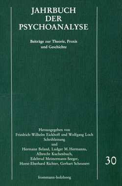 Jahrbuch der Psychoanalyse / Band 30 von Beland,  Hermann, Eickhoff,  Friedrich-Wilhelm, Hermanns,  Ludger M., Kuchenbuch,  Albrecht, Loch,  Wolfgang, Meistermann-Seeger,  Edeltrud, Richter,  Horst-Eberhard, Scheunert,  Gerhart