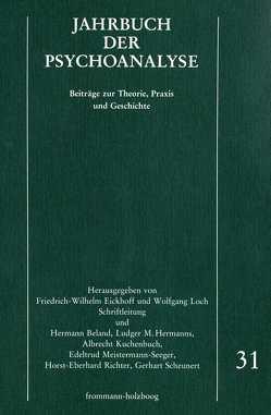 Jahrbuch der Psychoanalyse / Band 31 von Beland,  Hermann, Eickhoff,  Friedrich-Wilhelm, Hermanns,  Ludger M., Kuchenbuch,  Albrecht, Loch,  Wolfgang, Meistermann-Seeger,  Edeltrud, Richter,  Horst-Eberhard, Scheunert,  Gerhart