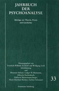 Jahrbuch der Psychoanalyse / Band 33 von Beland,  Hermann, Eickhoff,  Friedrich-Wilhelm, Hermanns,  Ludger M., Kuchenbuch,  Albrecht, Loch,  Wolfgang, Meistermann-Seeger,  Edeltrud, Richter,  Horst-Eberhard, Scheunert,  Gerhart