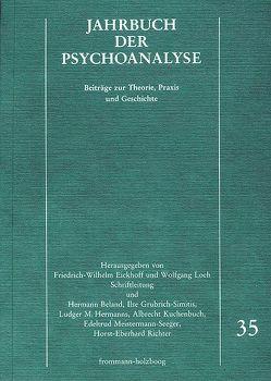 Jahrbuch der Psychoanalyse / Band 35 von Beland,  Hermann, Eickhoff,  Friedrich-Wilhelm, Grubrich-Simitis,  Ilse, Hermanns,  Ludger M., Kuchenbuch,  Albrecht, Loch,  Wolfgang, Meistermann-Seeger,  Edeltrud, Richter,  Horst-Eberhard