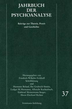 Jahrbuch der Psychoanalyse / Band 37 von Frank,  Claudia, Hermanns,  Ludger M., Hinz,  Helmut