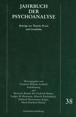 Jahrbuch der Psychoanalyse / Band 38 von Beland,  Hermann, Eickhoff,  Friedrich-Wilhelm, Grubrich-Simitis,  Ilse, Hermanns,  Ludger M., Kuchenbuch,  Albrecht, Meistermann-Seeger,  Edeltrud, Richter,  Horst-Eberhard