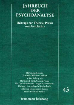 Jahrbuch der Psychoanalyse / Band 43 von Berenstein,  Isidoro, Eickhoff,  Friedrich-Wilhelm, Frank,  Claudia, Haynal,  André, Hermanns,  Ludger M., Hinz,  Helmut, Mitchell,  Juliet