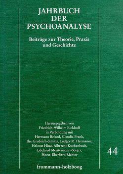 Jahrbuch der Psychoanalyse / Band 44 von Aisenstein,  Marilia, Eickhoff,  Friedrich-Wilhelm, Frank,  Claudia, Hermanns,  Ludger M., Hinz,  Helmut, Wurmser,  Leon