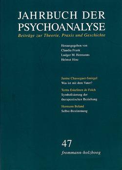 Jahrbuch der Psychoanalyse / Band 47 von Frank,  Claudia, Hermanns,  Ludger M., Hinz,  Helmut