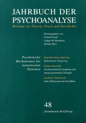 Jahrbuch der Psychoanalyse / Band 48: Psychotische Mechanismen bei neurotischen Patienten von Frank,  Claudia, Hermanns,  Ludger M., Hinz,  Helmut