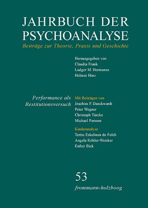 Jahrbuch der Psychoanalyse / Band 53: Performance als Restitutionsversuch von Frank,  Claudia, Hermanns,  Ludger M., Hinz,  Helmut