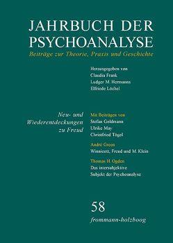 Jahrbuch der Psychoanalyse / Band 58: Neu- und Wiederentdeckungen zu Freud von Frank,  Claudia, Hermanns,  Ludger M., Löchel,  Elfriede
