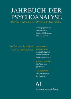 Jahrbuch der Psychoanalyse / Band 61: 50 Jahre ›Jahrbuch der Psychoanalyse‹ von Frank,  Claudia, Hermanns,  Ludger M., Löchel,  Elfriede