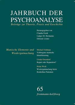 Jahrbuch der Psychoanalyse / Band 65: Manische Elemente und Wiedergutmachung von Frank,  Claudia, Hermanns,  Ludger M., Löchel,  Elfriede