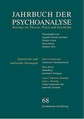 Jahrbuch der Psychoanalyse / Band 68: Autistische und autistoide Störungen – Erkennen und Behandeln von Ebrecht-Laermann,  Angelika, Löchel,  Elfriede, Nissen,  Bernd, Picht,  Johannes