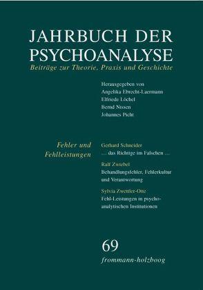 Jahrbuch der Psychoanalyse / Band 69: Fehler und Fehlleistungen von Ebrecht-Laermann,  Angelika, Löchel,  Elfriede, Nissen,  Bernd, Picht,  Johannes