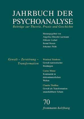 Jahrbuch der Psychoanalyse / Band 70: Gewalt – Zerstörung – Transformation von Ebrecht-Laermann,  Angelika, Löchel,  Elfriede, Nissen,  Bernd, Picht,  Johannes