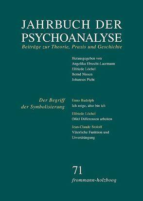 Jahrbuch der Psychoanalyse / Band 71: Der Begriff der Symbolisierung von Ebrecht-Laermann,  Angelika, Löchel,  Elfriede, Nissen,  Bernd, Picht,  Johannes