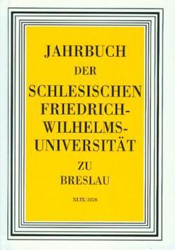 Jahrbuch der Schlesischen Universität zu Breslau XLIX/2008 von Baumgart,  Peter, Bergerhausen,  Hans W, Borchardt,  Karl, Keil,  Gundolf, Menzel,  Josef J, Stroka,  Anna