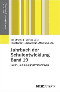 Jahrbuch der Schulentwicklung. Band 19 von Bos,  Wilfried, Holtappels,  Heinz Günter, McElvany,  Nele, Strietholt,  Rolf