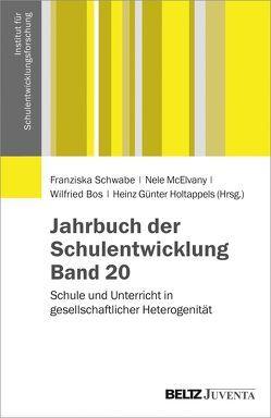 Jahrbuch der Schulentwicklung. Band 20 von Bos,  Wilfried, Holtappels,  Heinz Günter, McElvany,  Nele, Schwabe,  Franziska