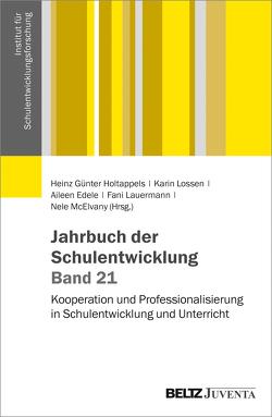 Jahrbuch der Schulentwicklung. Band 21 von Edele,  Aileen, Holtappels,  Heinz Günter, Lauermann,  Fani, Lossen,  Karin, McElvany,  Nele